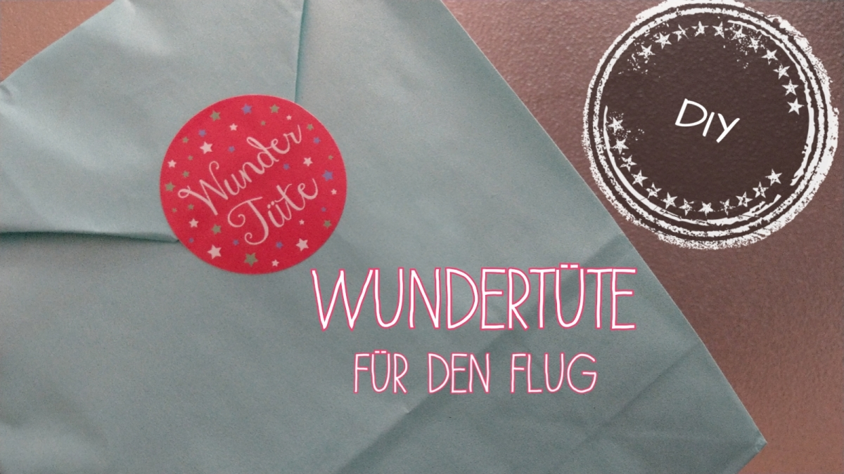 Fliegen mit Kindern + DIY Wundertüte